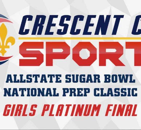 Allstate Sugar Bowl National Prep Classic – Girls Platinum Final