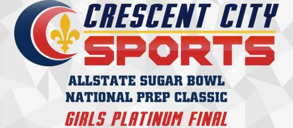 Allstate Sugar Bowl National Prep Classic – Girls Platinum Final