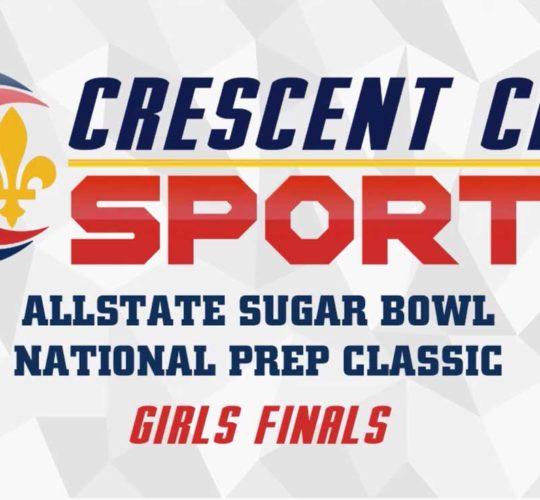 Girls Prep Basketball – Allstate Sugar Bowl National Prep Classic Finals